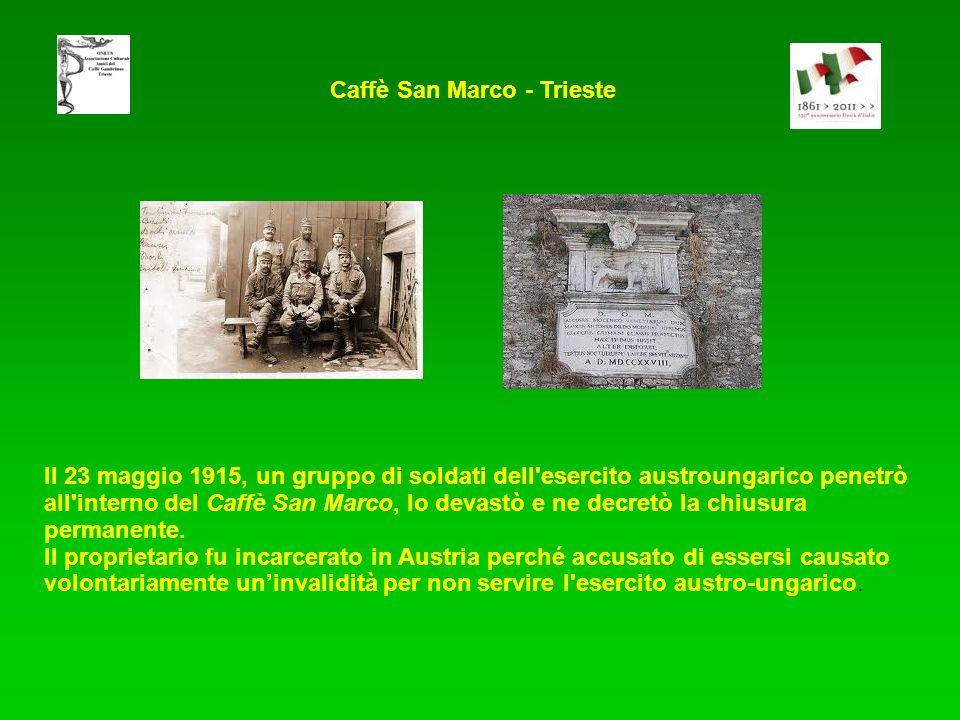 Il 23 maggio 1915, un gruppo di soldati dell esercito austroungarico penetrò all interno del Caffè San Marco, lo devastò e ne decretò la chiusura permanente.
