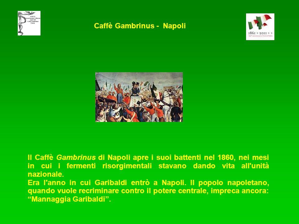 Il Caffè Gambrinus di Napoli apre i suoi battenti nel 1860, nei mesi in cui i fermenti risorgimentali stavano dando vita all'unità nazionale. Era l'an