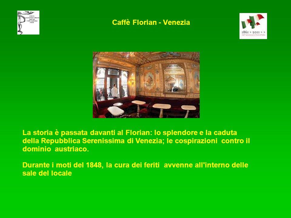 La storia è passata davanti al Florian: lo splendore e la caduta della Repubblica Serenissima di Venezia; le cospirazioni contro il dominio austriaco.