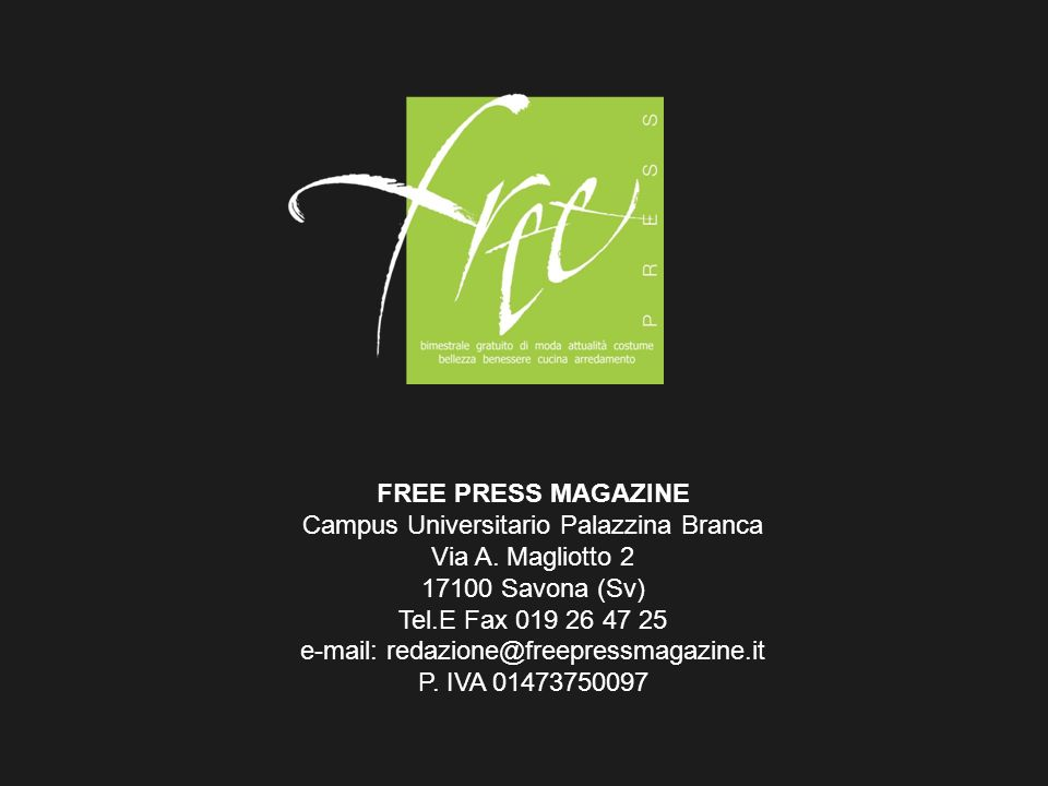 FREE PRESS MAGAZINE Campus Universitario Palazzina Branca Via A.