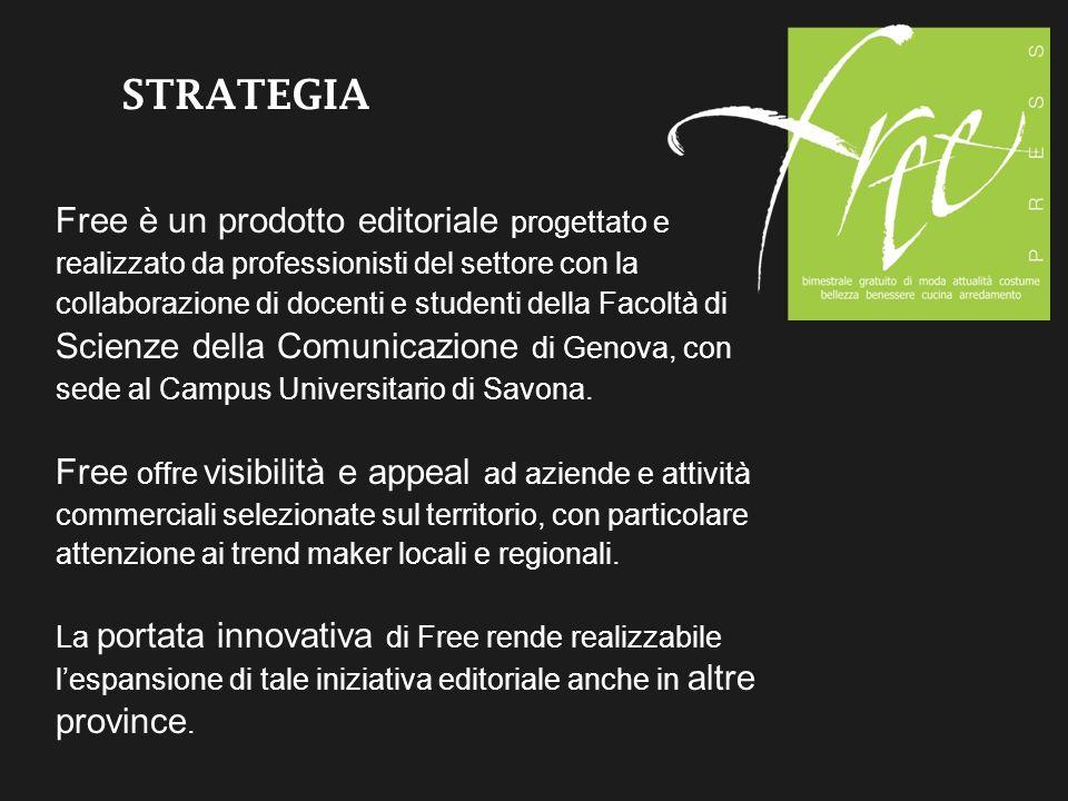 STRATEGIA Free è un prodotto editoriale progettato e realizzato da professionisti del settore con la collaborazione di docenti e studenti della Facoltà di Scienze della Comunicazione di Genova, con sede al Campus Universitario di Savona.