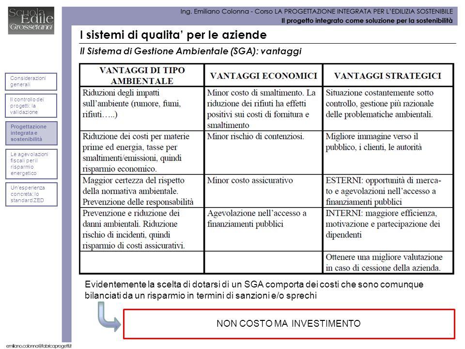 Il Sistema di Gestione Ambientale (SGA): vantaggi Evidentemente la scelta di dotarsi di un SGA comporta dei costi che sono comunque bilanciati da un r