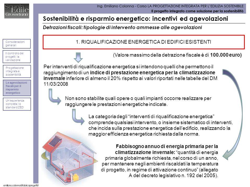 Detrazioni fiscali: tipologie di intervento ammesse alle agevolazioni Per interventi di riqualificazione energetica si intendono quelli che permettono