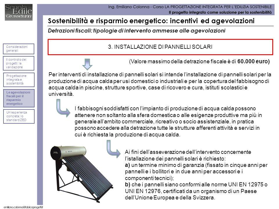 Detrazioni fiscali: tipologie di intervento ammesse alle agevolazioni Per interventi di installazione di pannelli solari si intende linstallazione di