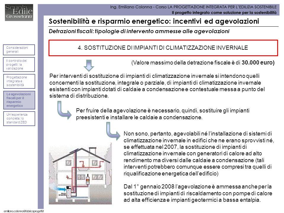 Detrazioni fiscali: tipologie di intervento ammesse alle agevolazioni Per interventi di sostituzione di impianti di climatizzazione invernale si inten