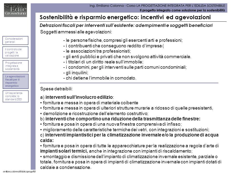 Detrazioni fiscali per interventi sullesistente: adempimenti e soggetti beneficiari Soggetti ammessi alle agevolazioni: - le persone fisiche, compresi