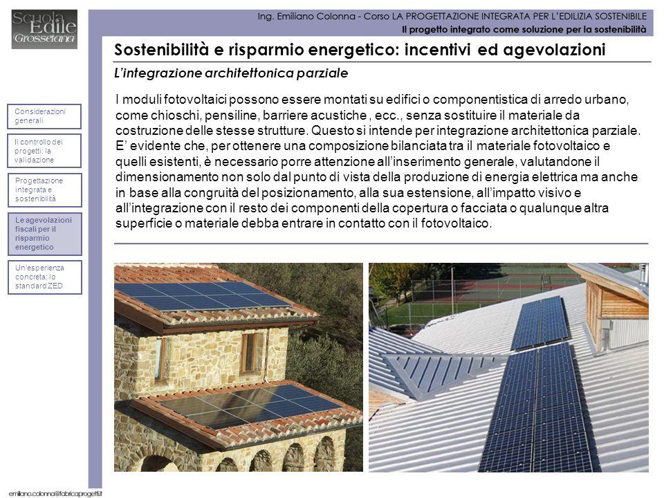 Lintegrazione architettonica parziale I moduli fotovoltaici possono essere montati su edifici o componentistica di arredo urbano, come chioschi, pensi
