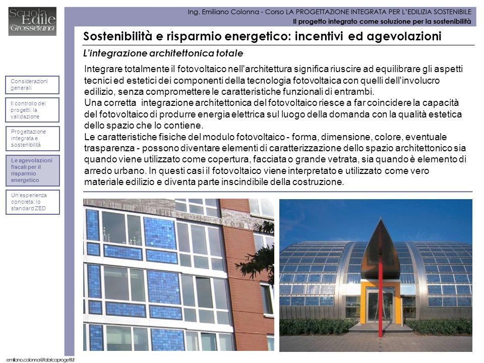Lintegrazione architettonica totale Integrare totalmente il fotovoltaico nell'architettura significa riuscire ad equilibrare gli aspetti tecnici ed es