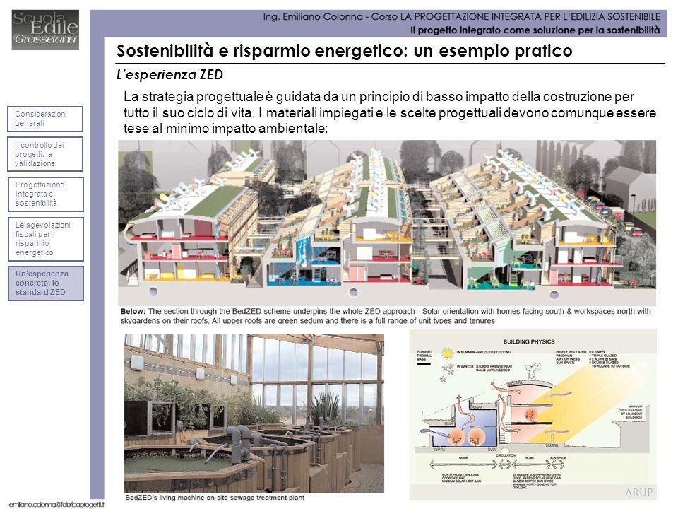 Lesperienza ZED Sostenibilità e risparmio energetico: un esempio pratico La strategia progettuale è guidata da un principio di basso impatto della cos