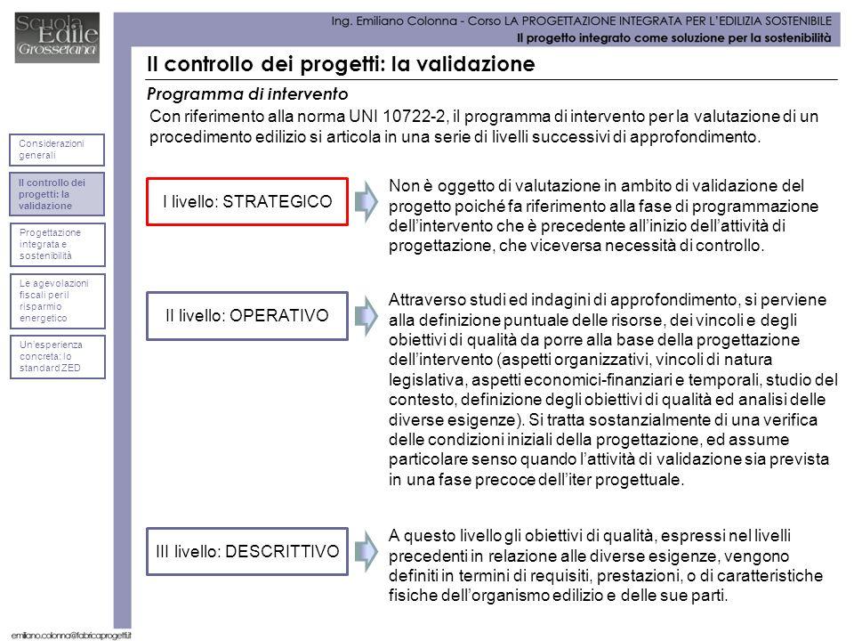 Programma di intervento Con riferimento alla norma UNI 10722-2, il programma di intervento per la valutazione di un procedimento edilizio si articola