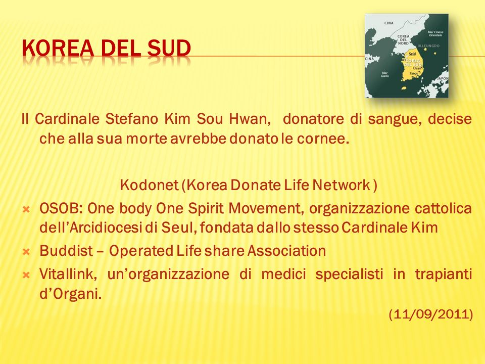 Il Cardinale Stefano Kim Sou Hwan, donatore di sangue, decise che alla sua morte avrebbe donato le cornee. Kodonet (Korea Donate Life Network ) OSOB: