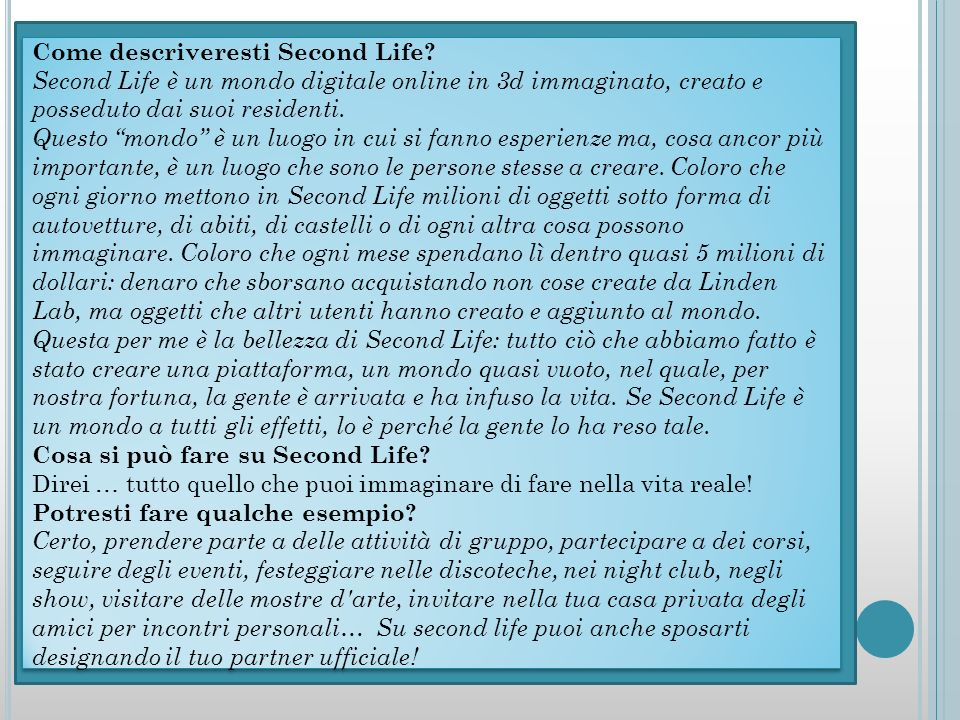 Come descriveresti Second Life.