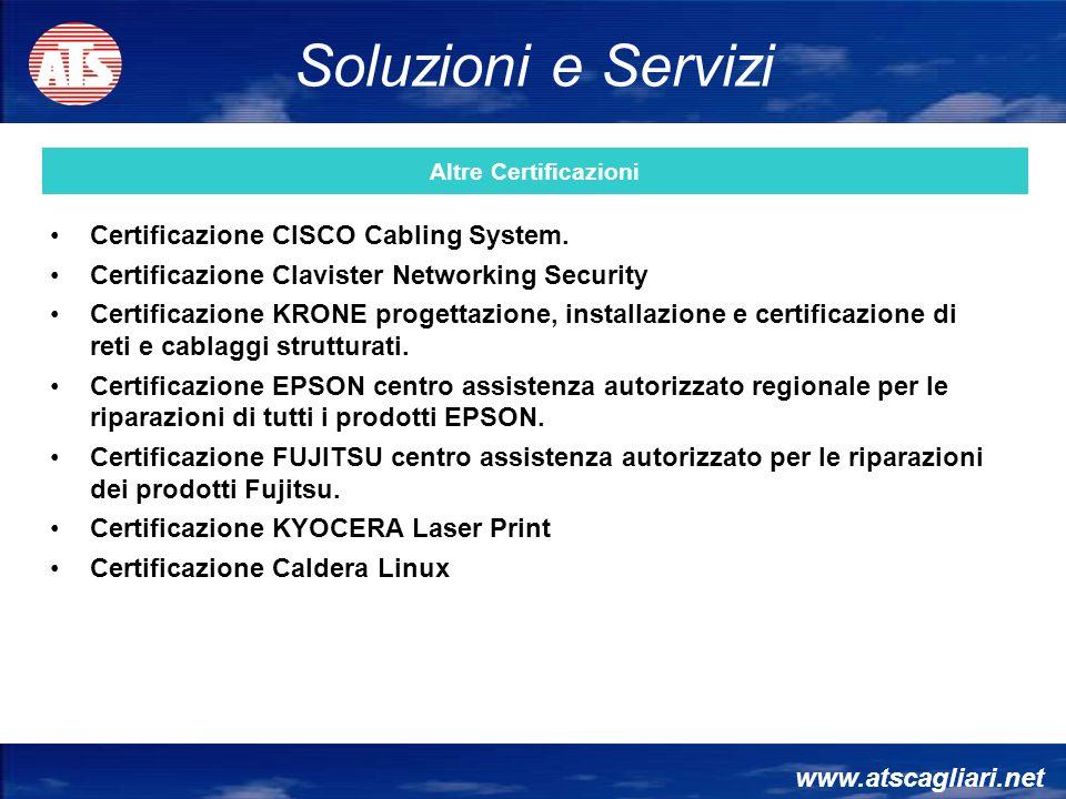 www.atscagliari.net Certificazione CISCO Cabling System. Certificazione Clavister Networking Security Certificazione KRONE progettazione, installazion