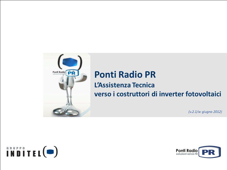 Ponti Radio PR LAssistenza Tecnica verso i costruttori di inverter fotovoltaici (v.2.1/w giugno 2012)