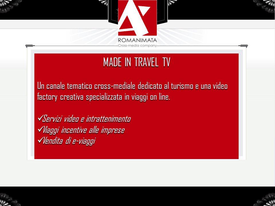 MADE IN TRAVEL TV Un canale tematico cross-mediale dedicato al turismo e una video factory creativa specializzata in viaggi on line.