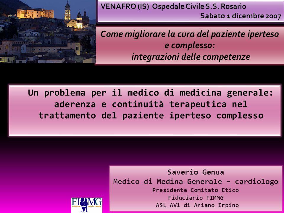 Saverio Genua Medico di Medina Generale – cardiologo Presidente Comitato Etico Fiduciario FIMMG ASL AV1 di Ariano Irpino VENAFRO (IS) Ospedale Civile S.S.