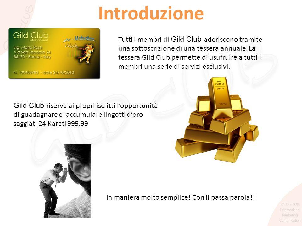 Tutti i membri di Gild Club aderiscono tramite una sottoscrizione di una tessera annuale. La tessera Gild Club permette di usufruire a tutti i membri