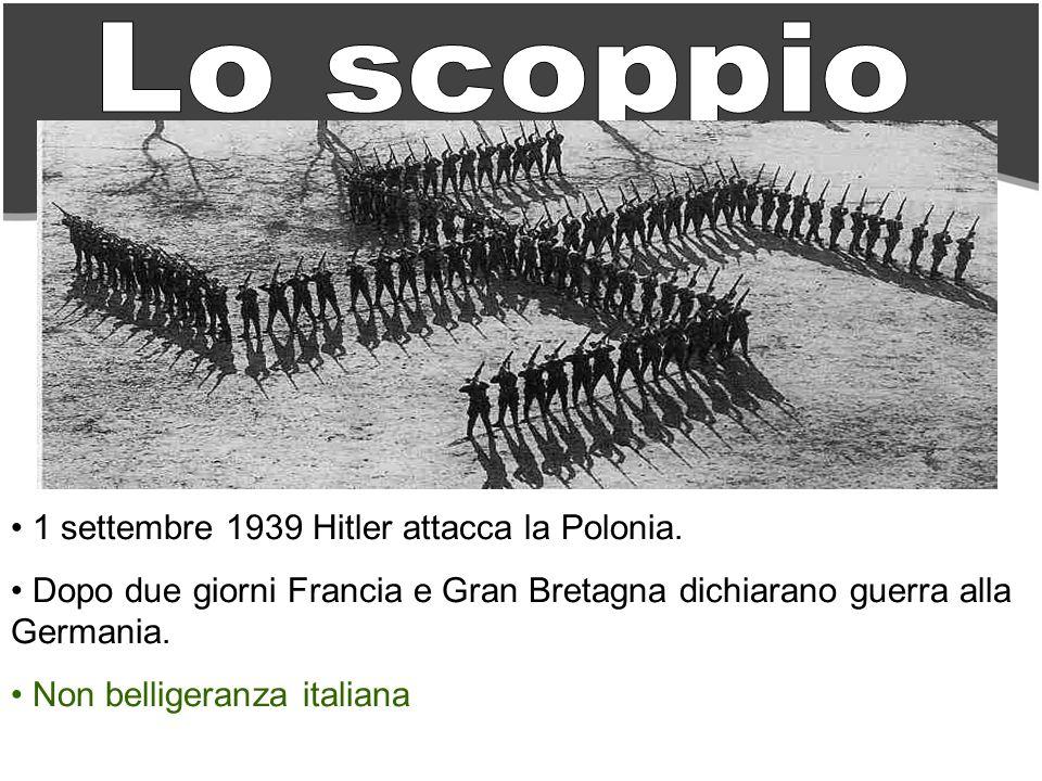 1 settembre 1939 Hitler attacca la Polonia. Dopo due giorni Francia e Gran Bretagna dichiarano guerra alla Germania. Non belligeranza italiana