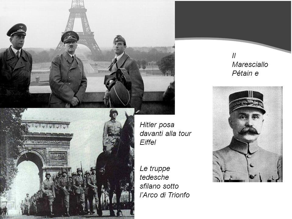 Hitler posa davanti alla tour Eiffel Le truppe tedesche sfilano sotto lArco di Trionfo Il Maresciallo Pétain e