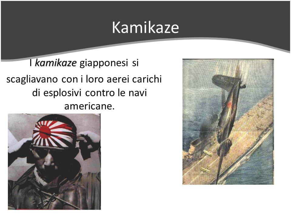 Kamikaze kamikaze I kamikaze giapponesi si scagliavano con i loro aerei carichi di esplosivi contro le navi americane.