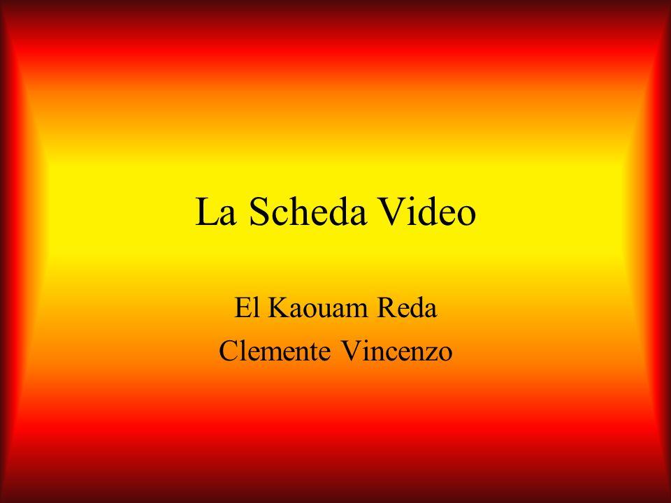 Scheda video Una scheda video è un componente del che ha lo scopo di generare un segnale elettrico (output) che possa essere mostrato a video.