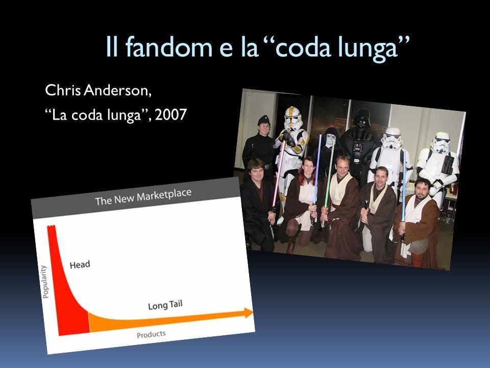 Il fandom e la coda lunga Chris Anderson, La coda lunga, 2007