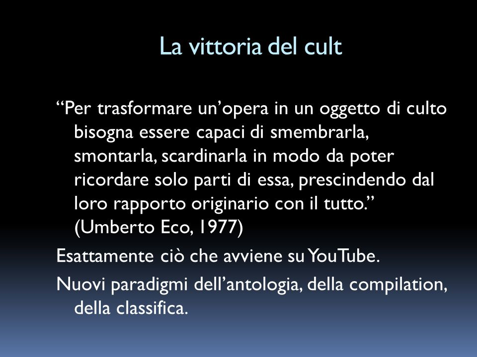 La vittoria del cult Per trasformare unopera in un oggetto di culto bisogna essere capaci di smembrarla, smontarla, scardinarla in modo da poter ricor