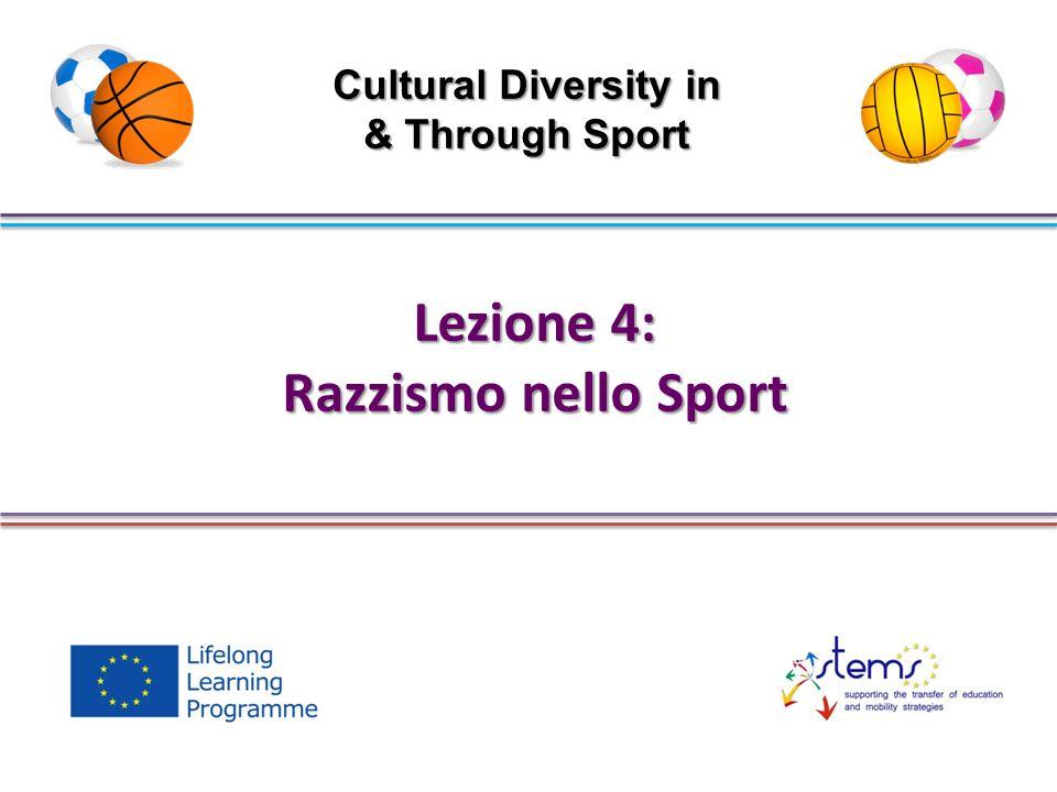 Lezione 4: Razzismo nello Sport Cultural Diversity in & Through Sport