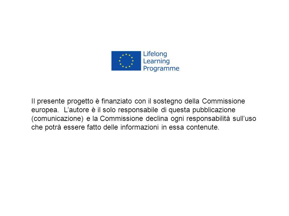 Il presente progetto è finanziato con il sostegno della Commissione europea. Lautore è il solo responsabile di questa pubblicazione (comunicazione) e