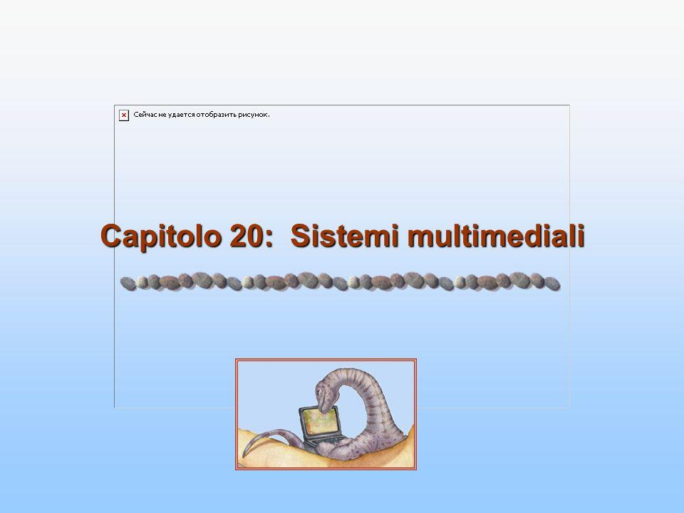 20.2 Silberschatz, Galvin e Gagne ©2006 Sistemi operativi - Concetti ed esempi - Settima edizione Multimedia data includes audio and video clips (i.e.