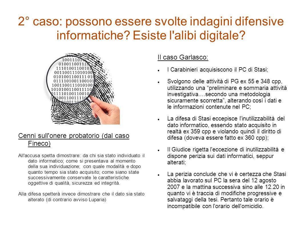 2° caso: possono essere svolte indagini difensive informatiche.