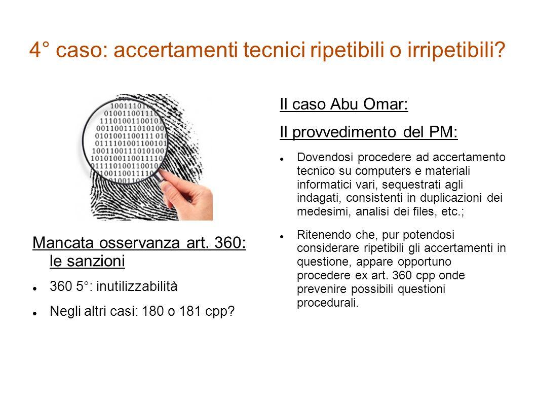 4° caso: accertamenti tecnici ripetibili o irripetibili.