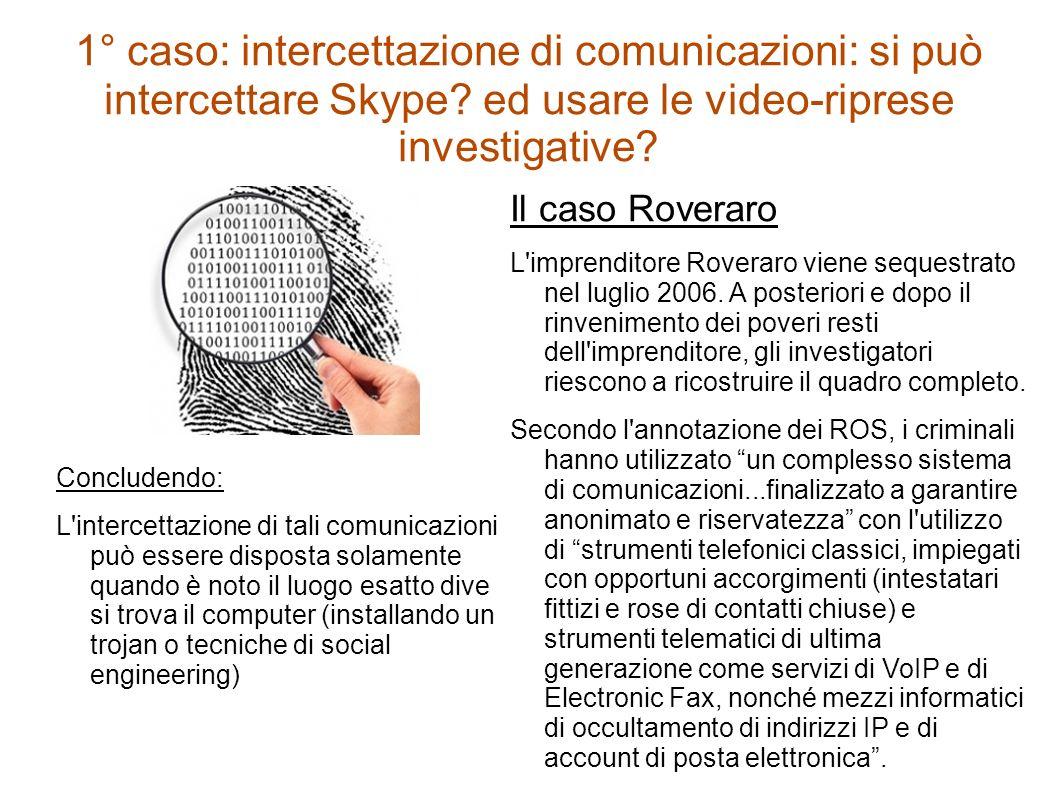 1° caso: intercettazione di comunicazioni: si può intercettare Skype.