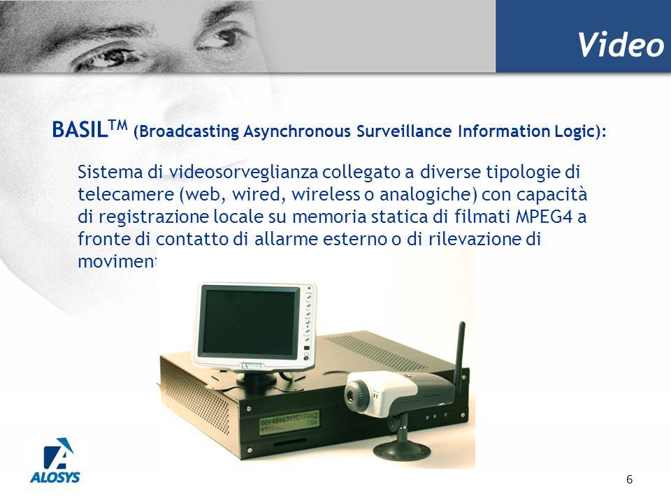 6 BASIL TM (Broadcasting Asynchronous Surveillance Information Logic): Sistema di videosorveglianza collegato a diverse tipologie di telecamere (web,