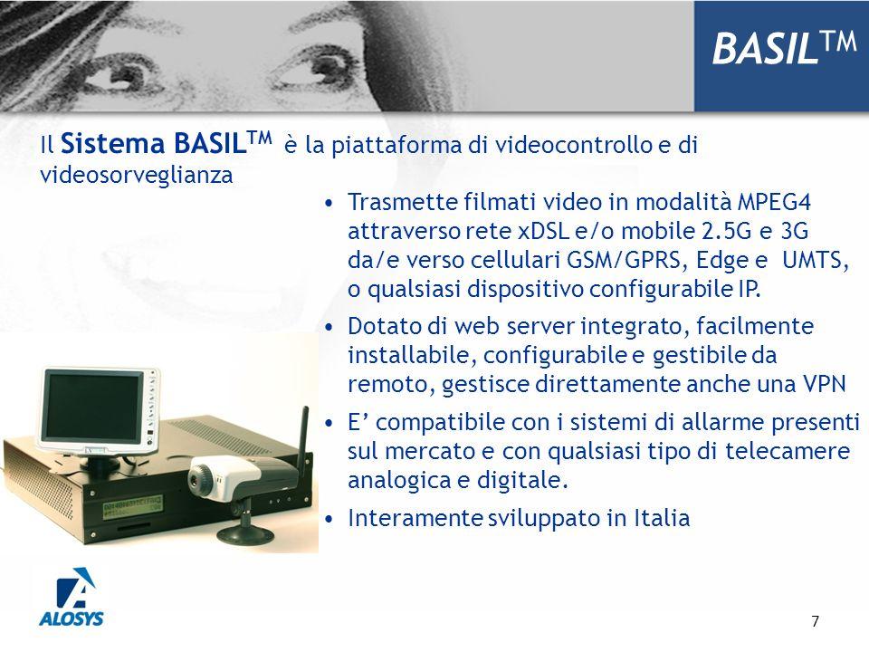 7 BASIL TM Trasmette filmati video in modalità MPEG4 attraverso rete xDSL e/o mobile 2.5G e 3G da/e verso cellulari GSM/GPRS, Edge e UMTS, o qualsiasi