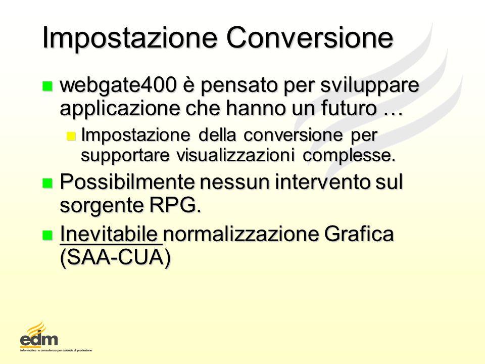 Impostazione Conversione n webgate400 è pensato per sviluppare applicazione che hanno un futuro … n Impostazione della conversione per supportare visu