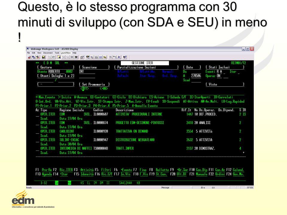Questo, è lo stesso programma con 30 minuti di sviluppo (con SDA e SEU) in meno !