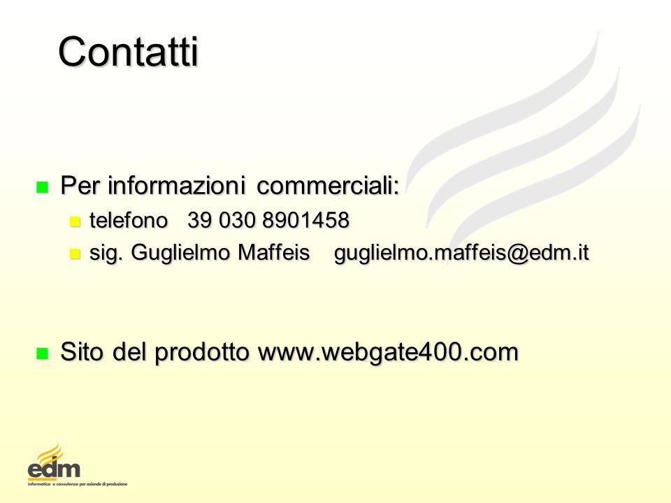 Contatti n Per informazioni commerciali: n telefono 39 030 8901458 n sig. Guglielmo Maffeis guglielmo.maffeis@edm.it n Sito del prodotto www.webgate40