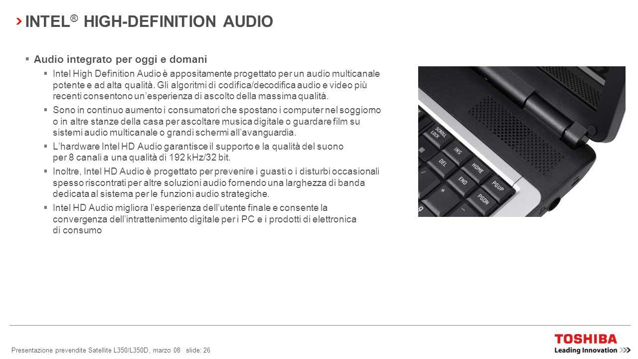 Presentazione prevendite Satellite L350/L350D, marzo 08 slide: 25 MC AFEE Internet Security Suite preinstallate sul vostro notebook Toshiba: McAfee ®