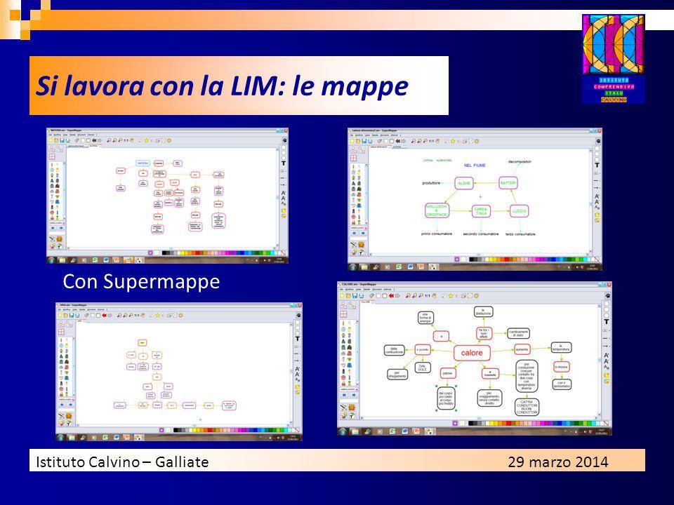 Istituto Calvino – Galliate29 marzo 2014 Si lavora con la LIM: le mappe Con Supermappe