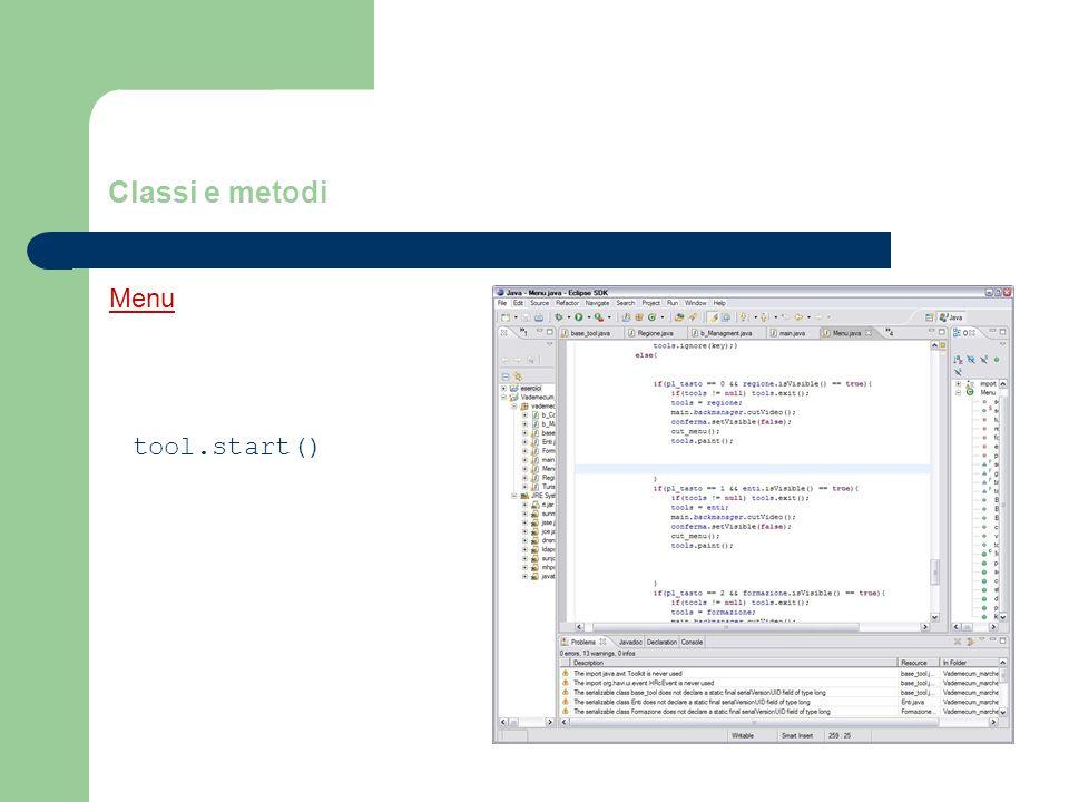 Classi e metodi Menu tool.start()