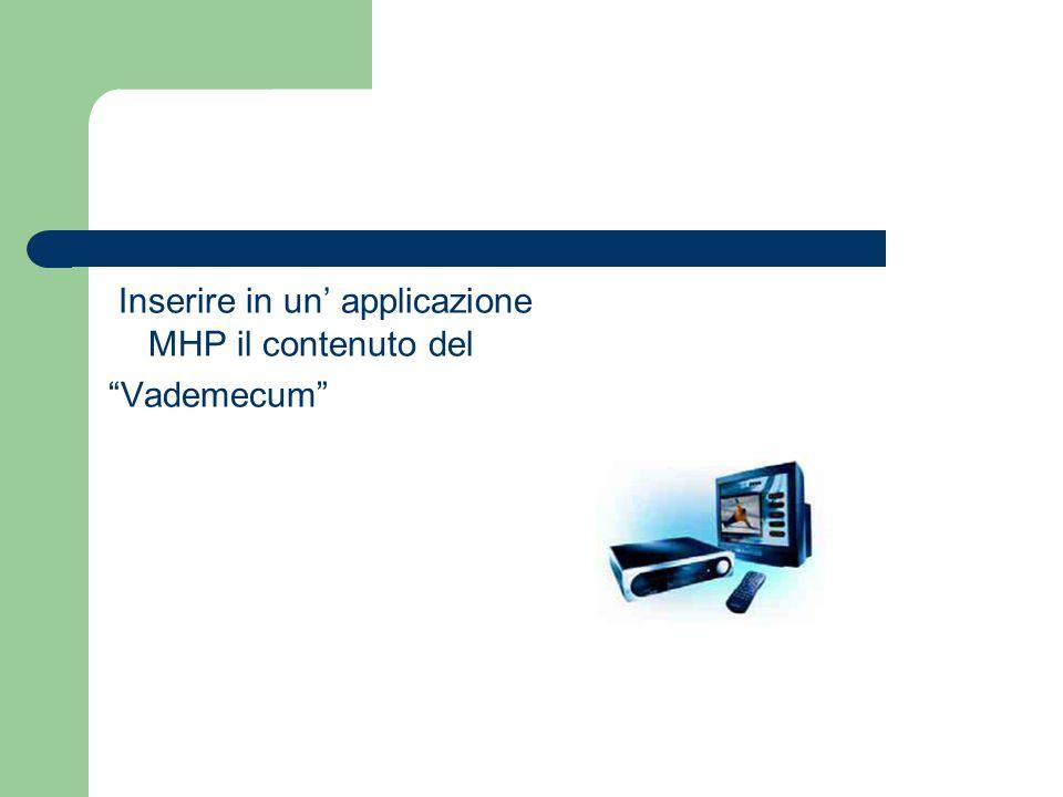 Inserire in un applicazione MHP il contenuto del Vademecum