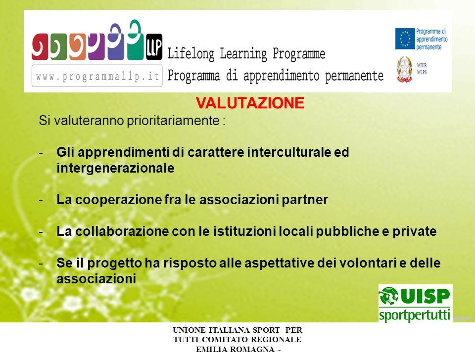 UNIONE ITALIANA SPORT PER TUTTI COMITATO REGIONALE EMILIA ROMAGNA - VALUTAZIONE Si valuteranno prioritariamente : -Gli apprendimenti di carattere inte