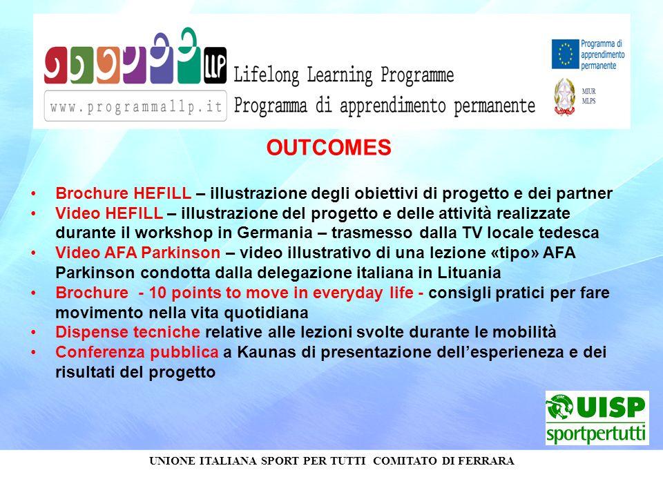 UNIONE ITALIANA SPORT PER TUTTI COMITATO DI FERRARA OUTCOMES Brochure HEFILL – illustrazione degli obiettivi di progetto e dei partner Video HEFILL –