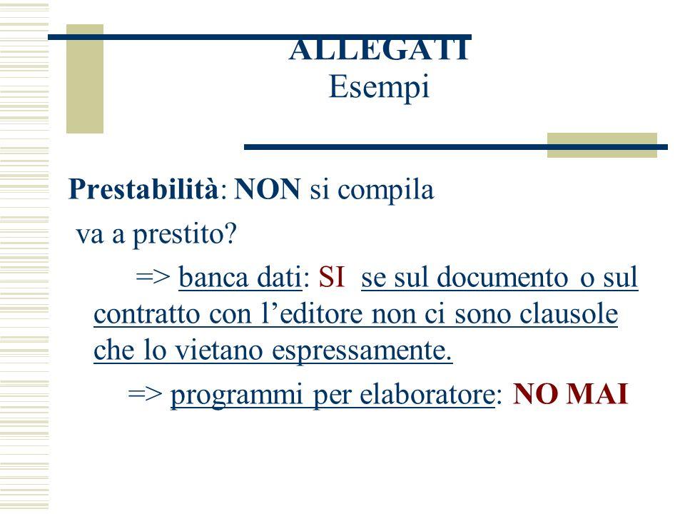 ALLEGATI Esempi Prestabilità: NON si compila va a prestito.
