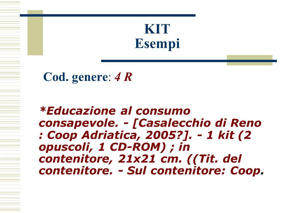 KIT Esempi Cod. genere: 4 R *Educazione al consumo consapevole.