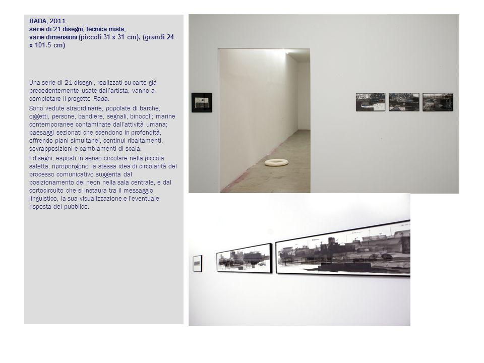 RADA, 2011 serie di 21 disegni, tecnica mista, varie dimensioni (piccoli 31 x 31 cm), (grandi 24 x 101.5 cm) Una serie di 21 disegni, realizzati su ca