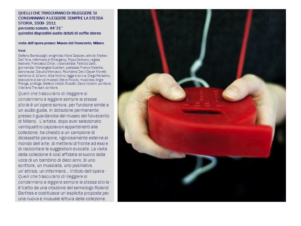 QUELLI CHE TRASCURANO DI RILEGGERE SI CONDANNANO A LEGGERE SEMPRE LA STESSA STORIA, 2009- 2011 percorso sonoro, 4431 quindici dispositivi audio dotati