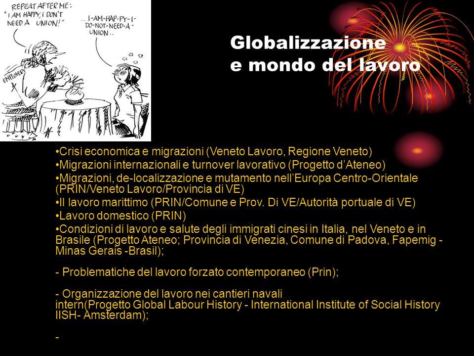 Globalizzazione e mondo del lavoro Crisi economica e migrazioni (Veneto Lavoro, Regione Veneto) Migrazioni internazionali e turnover lavorativo (Proge