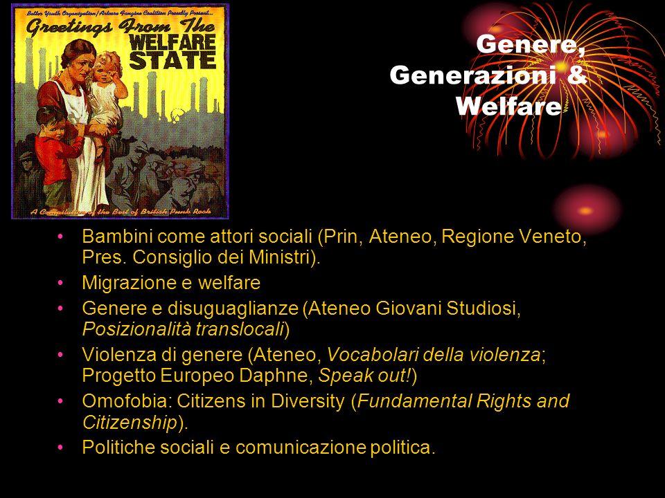 Genere, Generazioni & Welfare Bambini come attori sociali (Prin, Ateneo, Regione Veneto, Pres. Consiglio dei Ministri). Migrazione e welfare Genere e